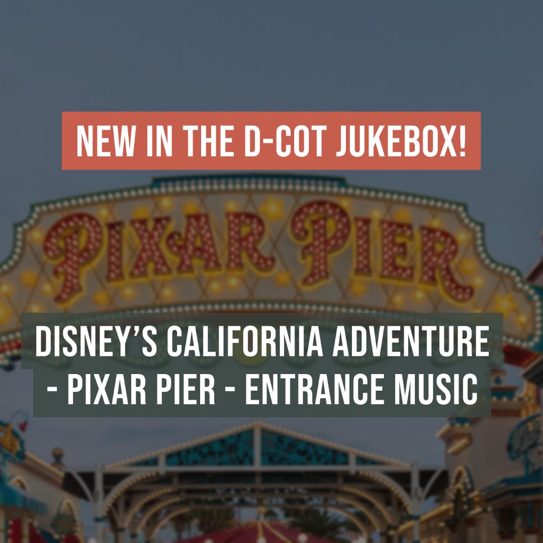 [NEW MUSIC] Disney's California Adventure – Pixar Pier – Entrance Music
