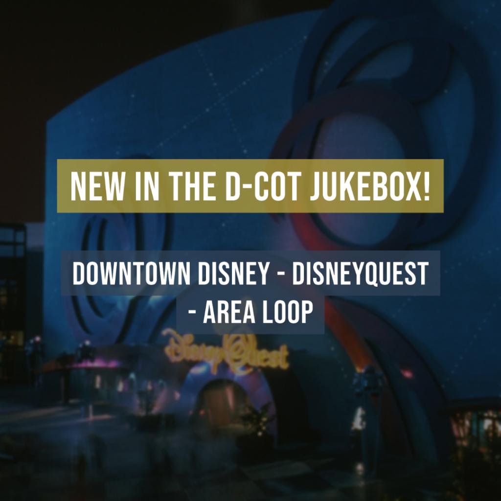 Downtown Disney - DisneyQuest - Area Loop Music