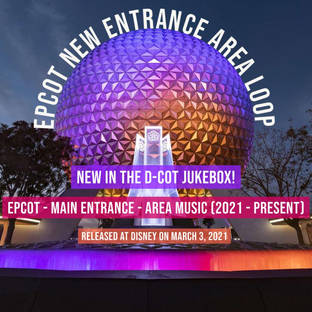 Epcot - Main Entrance - Area Music (2021 - Present)
